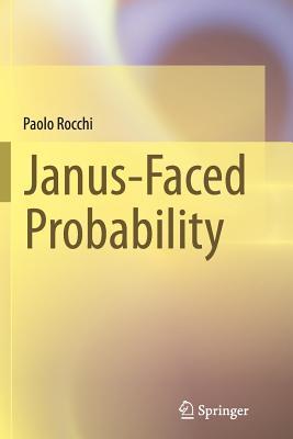 Janus-Faced Probability - Rocchi, Paolo