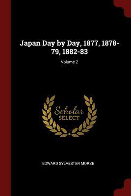 Japan Day by Day, 1877, 1878-79, 1882-83; Volume 2 - Morse, Edward Sylvester