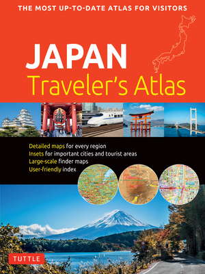 Japan Traveler's Atlas: Japan's Most Up-to-date Atlas for Visitors - Tuttle Publishing (Editor)