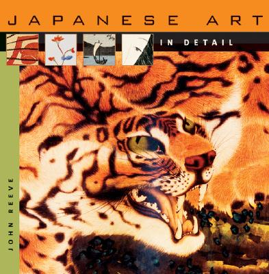 Japanese Art in Detail - Reeve, John