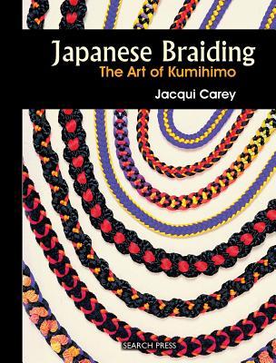 Japanese Braiding: The Art of Kumihimo - Carey, Jacqui