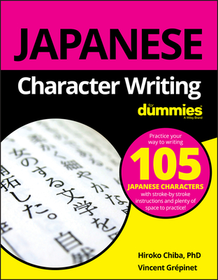Japanese Character Writing For Dummies - Chiba, Hiroko M., and Grepinet, Vincent