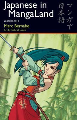 Japanese in Mangaland: Workbook 1 - Bernabe, Marc