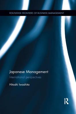 Japanese Management: International Perspectives - Iwashita, Hitoshi