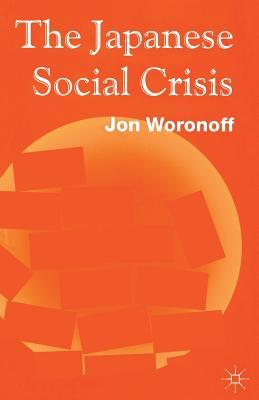 Japanese Social Crisis - Woronoff, Jon