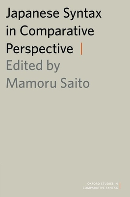 Japanese Syntax in Comparative Perspective - Saito, Mamoru (Editor)