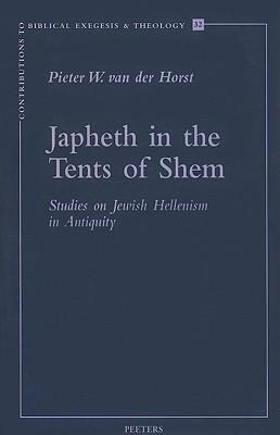 Japheth in the Tents of Shem: Studies on Jewish Hellenism in Antiquity - Van Der Horst, Pw