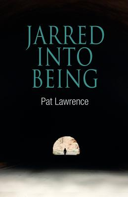 Jarred Into Being - Lawrence, Pat