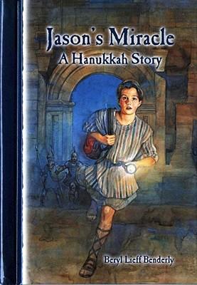 Jason's Miracle: A Hanukkah Story - Benderly, Beryl Lieff