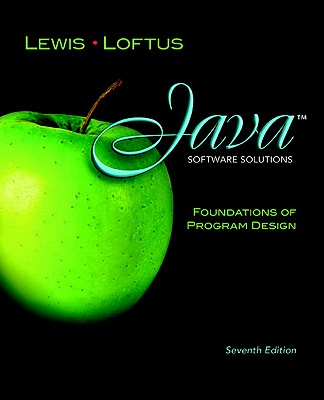 Java Software Solutions: Foundations of Program Design - Lewis, John, and Loftus, William