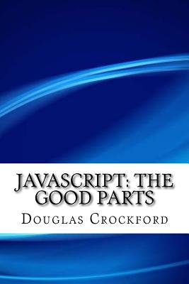 JavaScript: The Good Parts - Crockford, Douglas