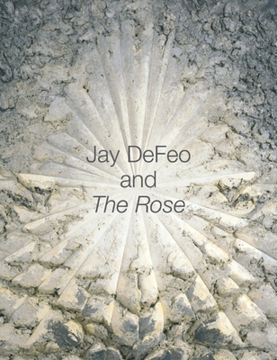 Jay Defeo and the Rose - Green, Jane (Editor)