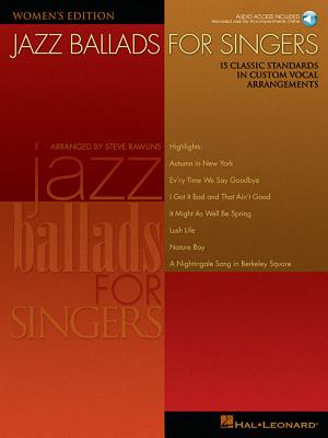 Jazz Ballads for Singers - Women's Edition: 15 Classic Standards in Custom Vocal Arrangements Women's Edition - Rawlins, Steve