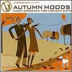 Jazz Express Presents Autumn Moods: Warm Grooves for Colder Days