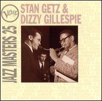 Jazz Masters 25: Stan Getz & Dizzy Gillespie - Stan Getz