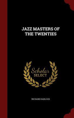 Jazz Masters of the Twenties - Hadlock, Richard