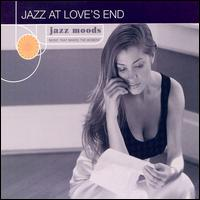 Jazz Moods: Jazz at Love's End - Various Artists