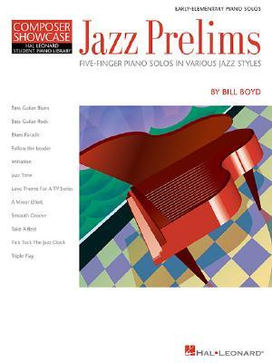 Jazz Preliminaries: Five Finger Piano Solos - Boyd, B.