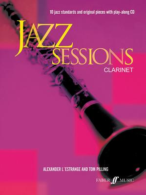 Jazz Sessions Clarinet - L'Estrange, Alexander (Editor), and Pilling, Tom (Editor)
