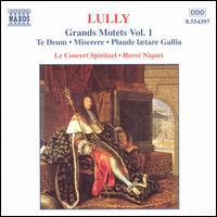 Jean-Baptiste Lully: Grand Motets, Vol. 1 - Le Concert Spirituel Orchestra & Chorus; Le Concert Spirituel Orchestra; Hervé Niquet (conductor)