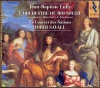 Jean-Baptiste Lully: L'Orchestre du Roi Soleil - Le Concert des Nations; Manfredo Kraemer (violin); Jordi Savall (conductor)