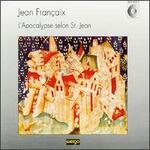 Jean Françaix: L'Apocalypse selon St. Jean