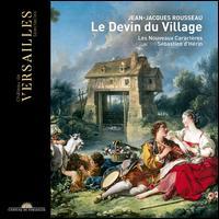 Jean-Jacques Rousseau: Le Devin du Village [includes DVD] - Caroline Mutel (vocals); Cyrille Dubois (vocals); Frederic Caton (vocals); Les Nouveaux Caractères (choir, chorus);...