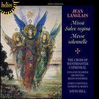 Jean Langlais: Missa Salve Regina; Messe Solennelle - Andrew Lumsden (organ); English Chamber Orchestra Wind Ensemble (brass ensemble); James O'Donnell (organ);...