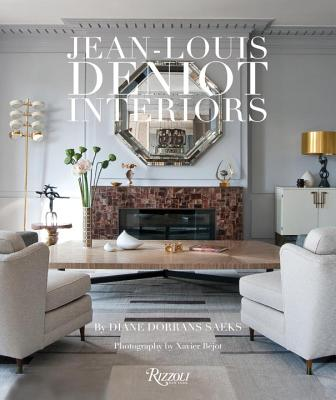 Jean-Louis Deniot: Interiors - Saeks, Diane Dorrans