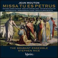 Jean Mouton: Missa Tu es Petrus - Alastair Carey (cantor); Brabant Ensemble; Emma Ashby (alto); Helen Ashby (soprano); Kate Ashby (soprano)