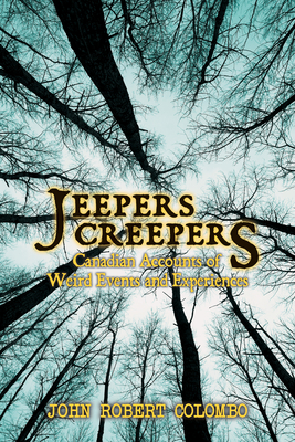 Jeepers Creepers: Canadian Accounts of Weird Events and Experiences - Colombo, John Robert