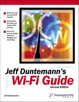 Jeff Duntemann's Wi-Fi Guide - Duntemann, Jeff