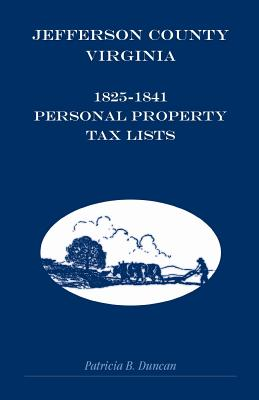 Jefferson County, Virginia, 1825-1841 Personal Property Tax Lists - Duncan, Patricia B