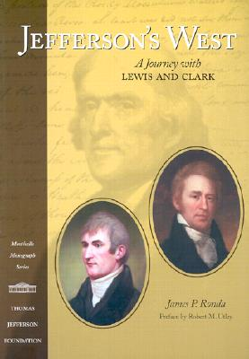 Jefferson's West: A Journey with Lewis and Clark - Ronda, James P