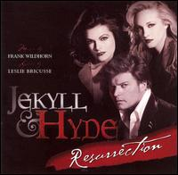 Jekyll & Hyde: Resurrection - Frank Wildhorn & Leslie Bricusse