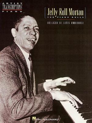 Jelly Roll Morton - The Piano Rolls: Piano Solo - Morton, Ferdinand (Composer), and Wodehouse, Artis