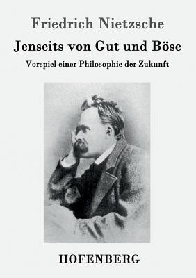 Jenseits Von Gut Und Bose - Friedrich Nietzsche