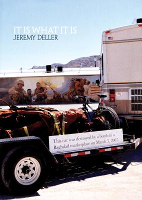 Jeremy Deller: It Is What It Is: Conversations about Iraq - Deller, Jeremy, and Thompson, Nato (Contributions by)