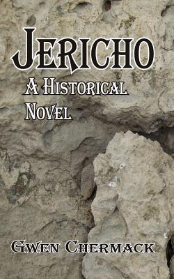 Jericho: A Historical Novel - Chermack, Gwen