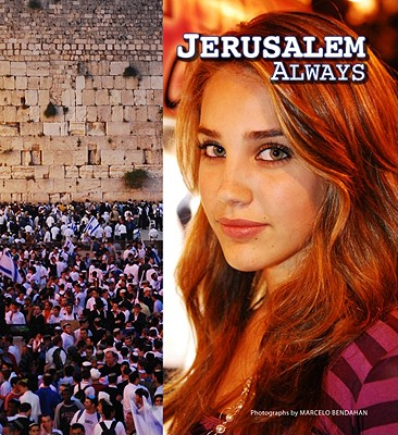 Jerusalem Always - Bendahan, Marcelo (Photographer), and Gleit, Heidi J (Text by), and TOTKLAR Language Services S L (Translated by)