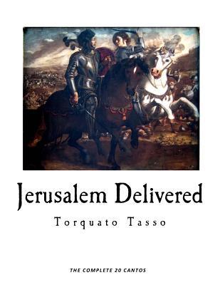 Jerusalem Delivered: Gerusalemme Liberata - Tasso, Torquato