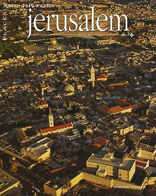Jerusalem: Places and History - Copello, Roberto