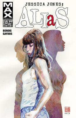 Jessica Jones: Alias Volume 1 - Bendis, Brian Michael, and Gaydos, Michael (Artist)
