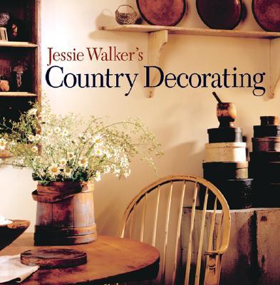 Jessie Walker's Country Decorating - Walker, Jessie