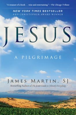 Jesus: A Pilgrimage - James, Martin
