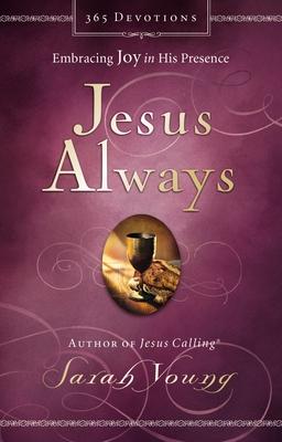 Jesus Always: Embracing Joy in His Presence - Young, Sarah