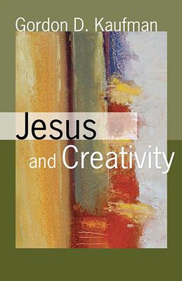 Jesus and Creativity - Kaufman, Gordon D