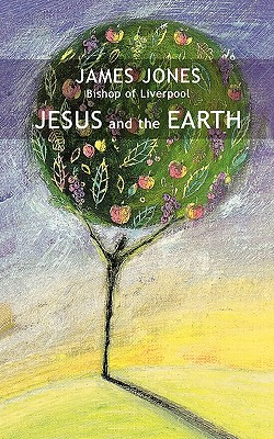 Jesus and the Earth - Jones, James, Professor