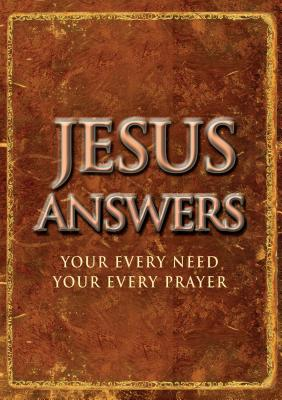 Jesus Answers: Your Every Need, Your Every Prayer - Freeman-Smith