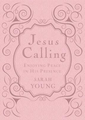 Jesus Calling: Enjoying Peace in His Presence - Young, Sarah